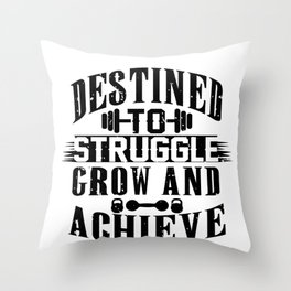 Destined To Struggle Grow And Achieve Gym Clothes Black Fill Throw Pillow