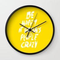 be happy Wall Clocks featuring Happy by WRDBNR