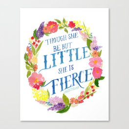 She is Little and Fierce  Canvas Print