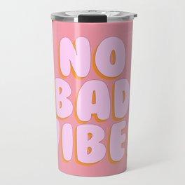 'No Bad Vibes' Bubble gum Letters Travel Mug