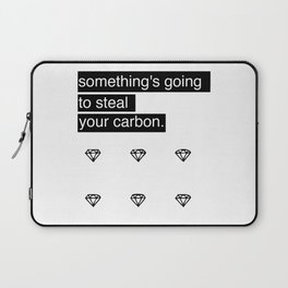Something's going to steal your carbon. Laptop Sleeve