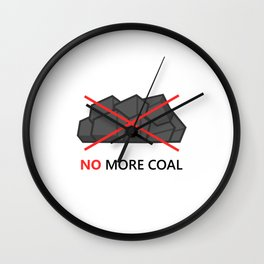 No more coal Wall Clock