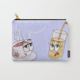 Why are you so cold? Carry-All Pouch