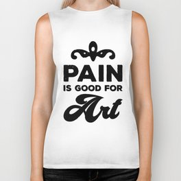 Pain is good for Art Biker Tank