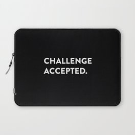 Challenge accepted. Laptop Sleeve