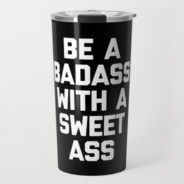 Be A Badass Gym Quote Travel Mug