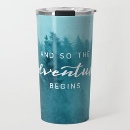 And So The Adventure Begins - Turquoise Forest Travel Mug