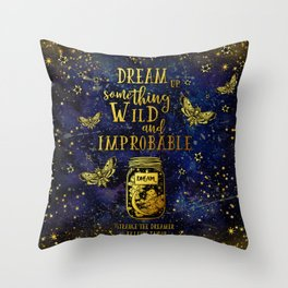 Dream Up Something Wild and Improbable (Strange The Dreamer) Throw Pillow