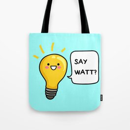 Wattever! Tote Bag