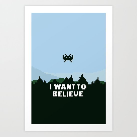 i want to believe. Art Print