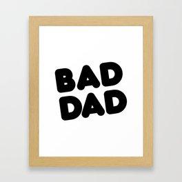 Bad Dad Framed Art Print