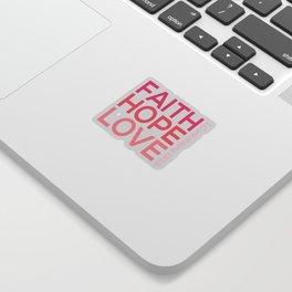 Faith Hope love,Christian,Bible Quote 1 Corinthians13:13 Sticker
