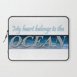 My Heart belongs to the Ocean Laptop Sleeve