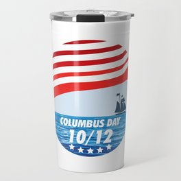 The Expedition to the End of the World - Happy Columbus Day Travel Mug