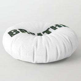Breathe. Floor Pillow