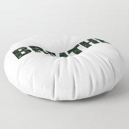 Breathe. Floor Pillow