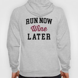 Run Now, Wine Later Funny Quote Hoody