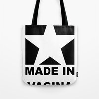 vagina Tote Bags featuring MADE IN VAGINA by SLANTEDmind.com