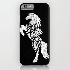Born To Be Wild Slim Case iPhone 6s