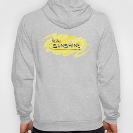 Let The Sunshine In Hoody