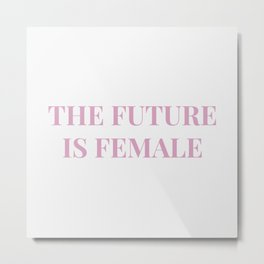 The future is female white-pink Metal Print
