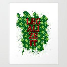 Legalize it Art Print