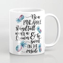 Be a pineapple Watercolor pineapples Coffee Mug