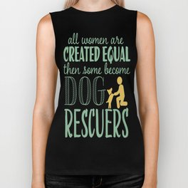 All Woman Are Created Equal Then Some Become Dog Rescuers Biker Tank