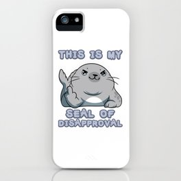 Ocean Snorkeling Life Fish Rejection T-shirt Design Discontent Seal Of Disapproval Fuck You Sea lion iPhone Case