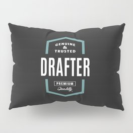 Drafter Genuine and Trusted Pillow Sham
