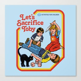 LET'S SACRIFICE TOBY Canvas Print