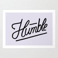 Humble Art Print