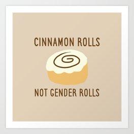 Cinnamon Rolls Not Gender Roles (Brown Background) Art Print