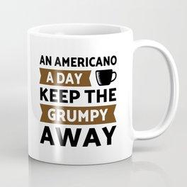 Americano coffee a day keep grumpy away Coffee Mug