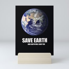 Save planet and planet will save you Mini Art Print