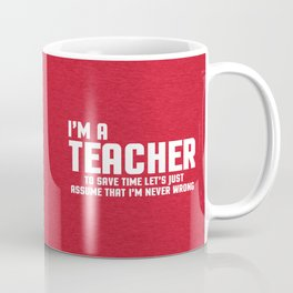 I'm A Teacher Funny Quote Coffee Mug