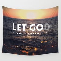 let it go Wall Tapestries featuring Let Go, Let God by Crowned Goodness