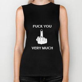 Fuck you very much quote Biker Tank