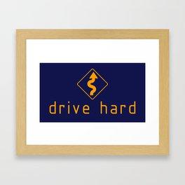 Drive Hard v2 HQvector Framed Art Print