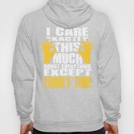 Family Time Lovers Care That Much Quote Hoody