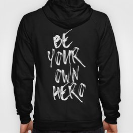 Be Your Own Hero (Black) Quote Hoody
