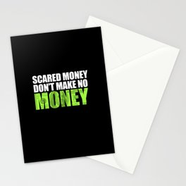 """Scared money don't make no money"" Stationery Cards"