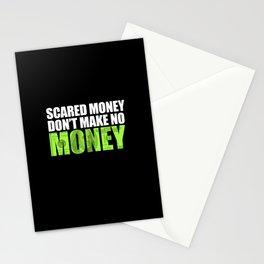 """Scared money don't make no money"" Stationery Cards"