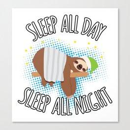 Sleep All Day Sleep All Night - Sloth Canvas Print