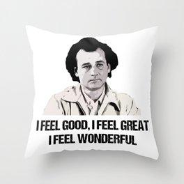 I Feel Good I Feel Great I Feel Wonderful Throw Pillow