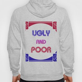 Ugly and Poor Hoody