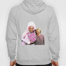 Arial & Hillary: Drag Out the Vote Hoody