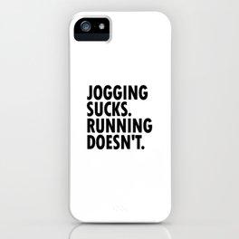 Jogging Sucks. Running Doesn't. iPhone Case