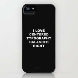 CENTERED TYPOGRAPHY iPhone Case