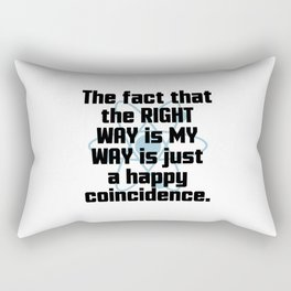 The Right Way Funny Quote Rectangular Pillow